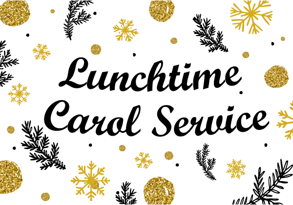 lunchtime carol service