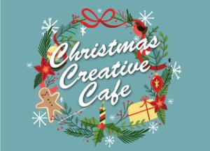 Christmas Creative Cafe